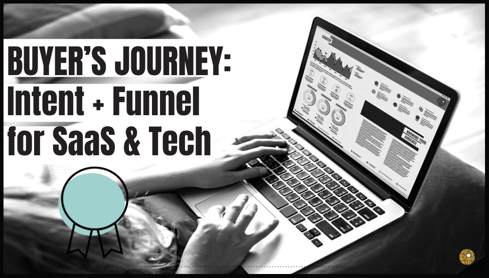 Buyer's Journey: Intent + Funnel for SaaS and Tech